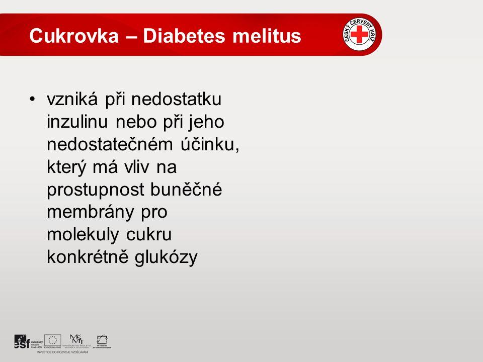 Cukrovka – Diabetes melitus vzniká při nedostatku inzulinu nebo při jeho nedostatečném účinku, který má vliv na prostupnost buněčné membrány pro molekuly cukru konkrétně glukózy