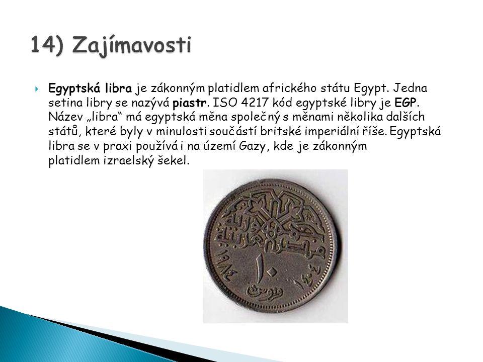  Egyptská libra je zákonným platidlem afrického státu Egypt.