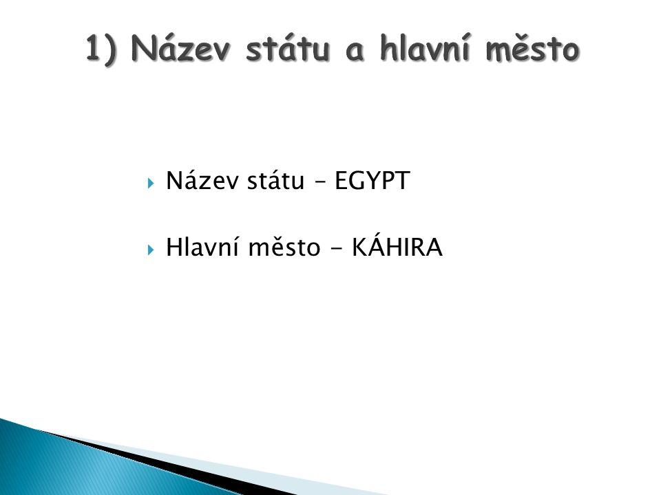  Název státu – EGYPT  Hlavní město - KÁHIRA