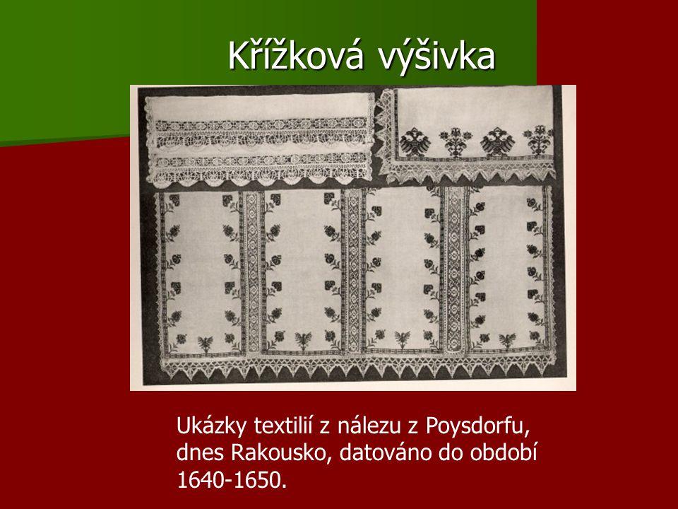 Křížková výšivka Ukázky textilií z nálezu z Poysdorfu, dnes Rakousko, datováno do období 1640-1650.