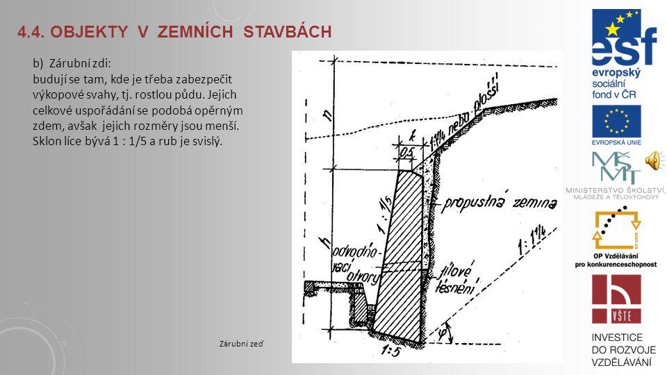 4.4. OBJEKTY V ZEMNÍCH STAVBÁCH Opěrná zeď s rubovou rovnaninouOpěrná zeď