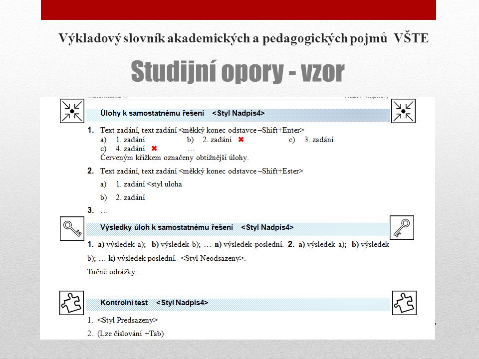 Výkladový slovník akademických a pedagogických pojmů VŠTE Studijní opory - vzor