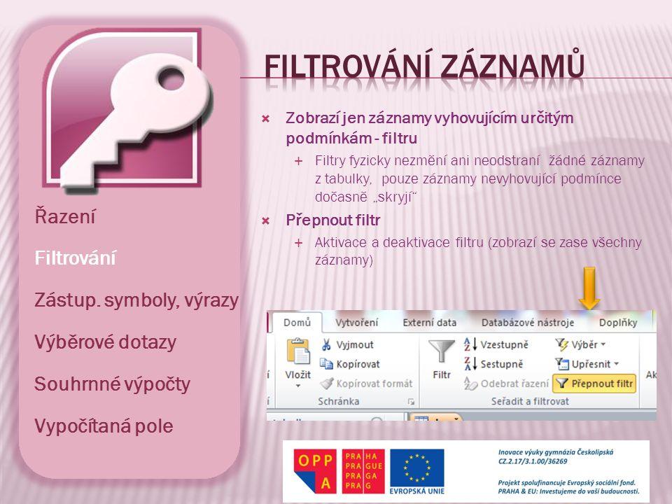  Filtr podle výběru  Filtr podle formuláře  Rozšířený filtr Řazení Filtrování Zástup.