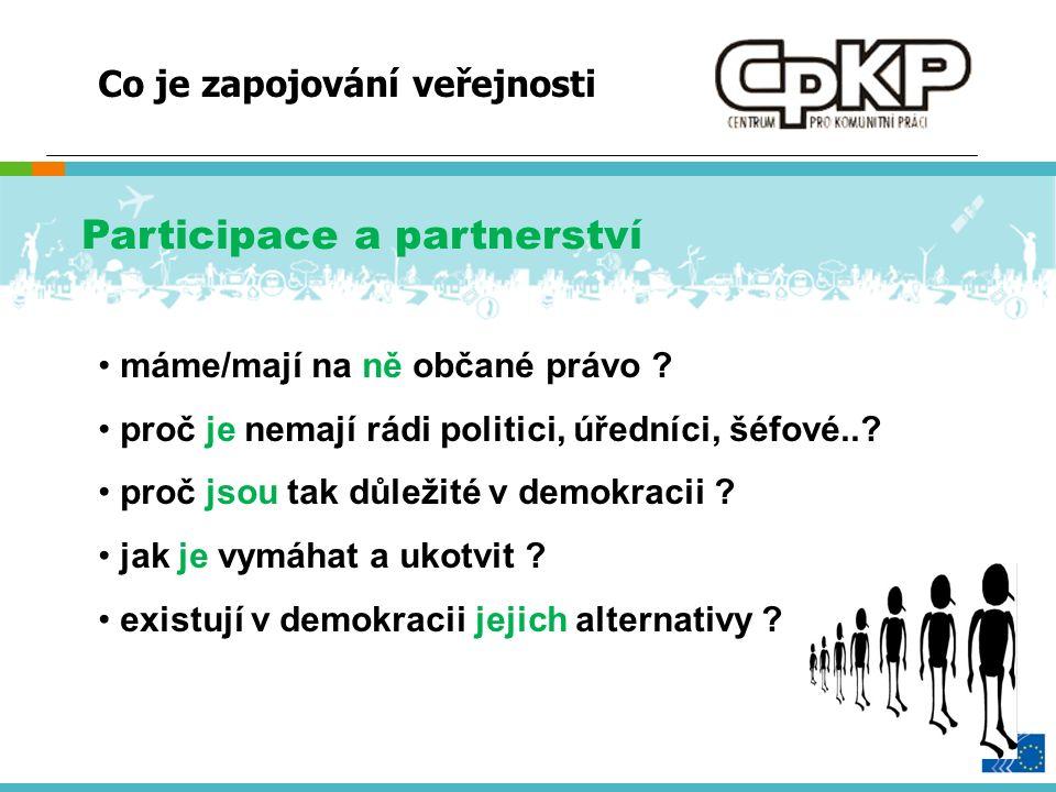 Participace a partnerství máme/mají na ně občané právo .