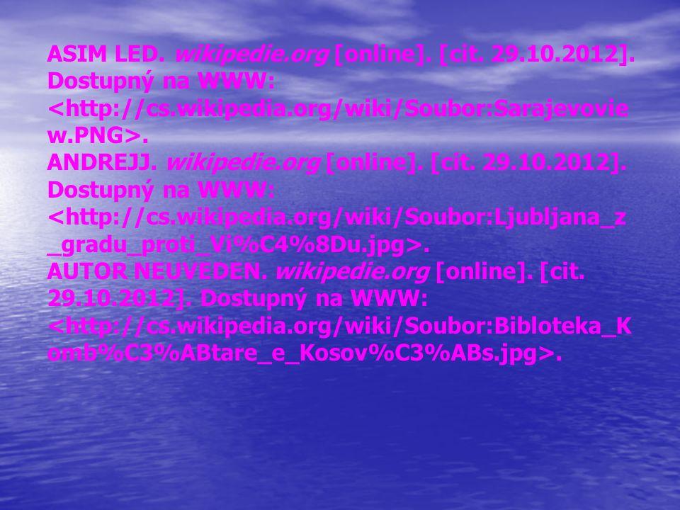 ASIM LED. wikipedie.org [online]. [cit. 29.10.2012]. Dostupný na WWW:. ANDREJJ. wikipedie.org [online]. [cit. 29.10.2012]. Dostupný na WWW:. AUTOR NEU