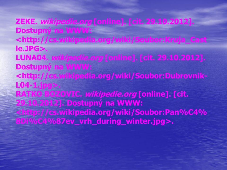 ZEKE. wikipedie.org [online]. [cit. 29.10.2012]. Dostupný na WWW:. LUNA04. wikipedie.org [online]. [cit. 29.10.2012]. Dostupný na WWW:. RATKO BOZOVIC.