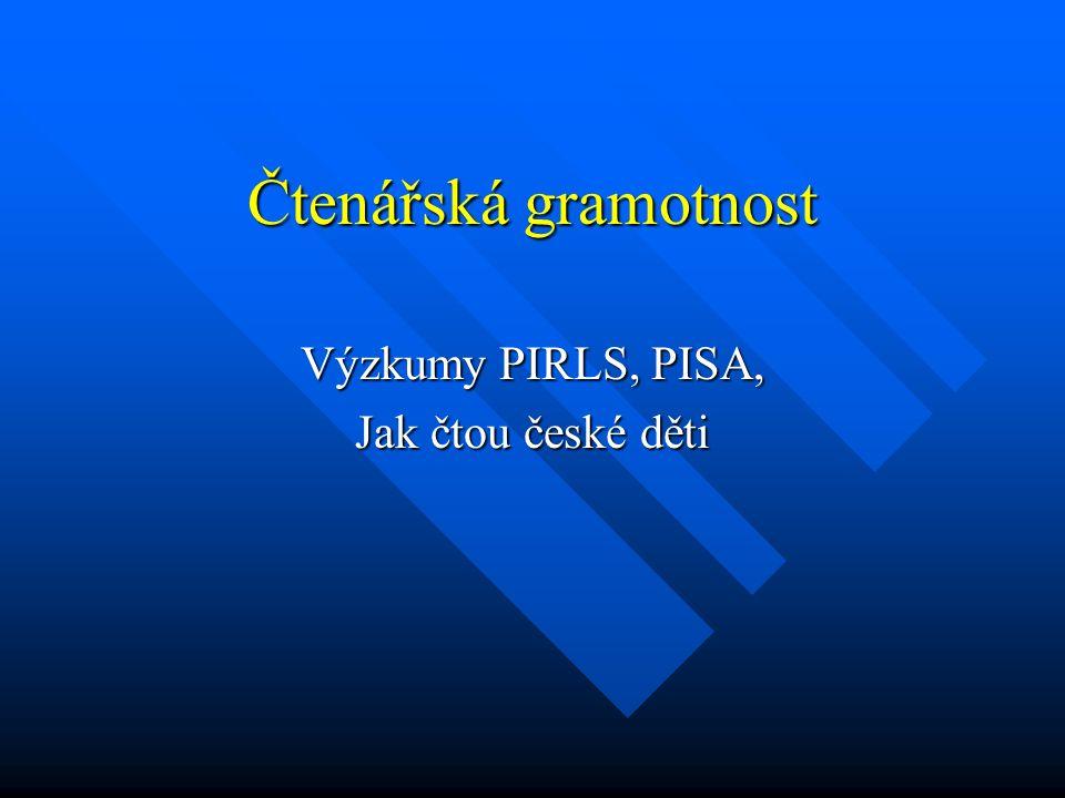 Čtenářská gramotnost Výzkumy PIRLS, PISA, Jak čtou české děti
