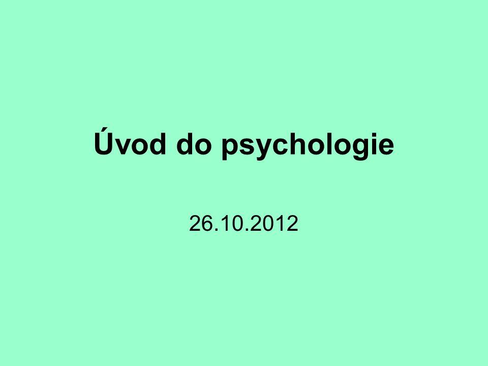 Úvod do psychologie 26.10.2012
