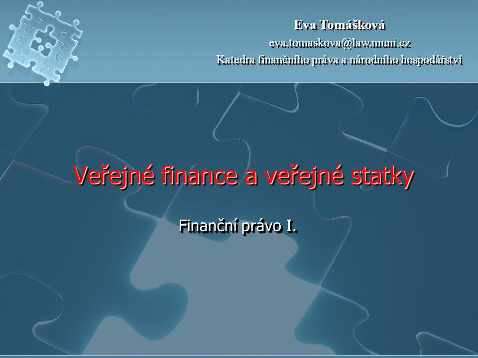 Veřejné finance a veřejné statky Finanční právo I.