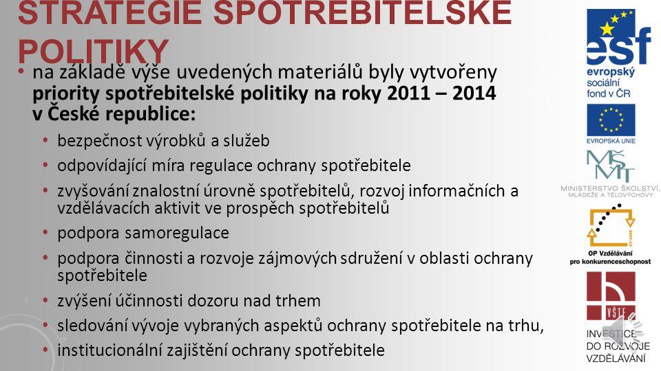 STRATEGIE SPOTŘEBITELSKÉ POLITIKY na úrovni České republiky je prosazována tzv.