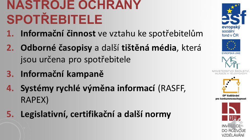 STRATEGIE SPOTŘEBITELSKÉ POLITIKY na základě výše uvedených materiálů byly vytvořeny priority spotřebitelské politiky na roky 2011 – 2014 v České republice: bezpečnost výrobků a služeb odpovídající míra regulace ochrany spotřebitele zvyšování znalostní úrovně spotřebitelů, rozvoj informačních a vzdělávacích aktivit ve prospěch spotřebitelů podpora samoregulace podpora činnosti a rozvoje zájmových sdružení v oblasti ochrany spotřebitele zvýšení účinnosti dozoru nad trhem sledování vývoje vybraných aspektů ochrany spotřebitele na trhu, institucionální zajištění ochrany spotřebitele