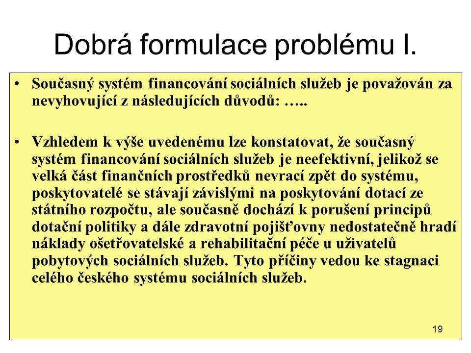Dobrá formulace problému I.