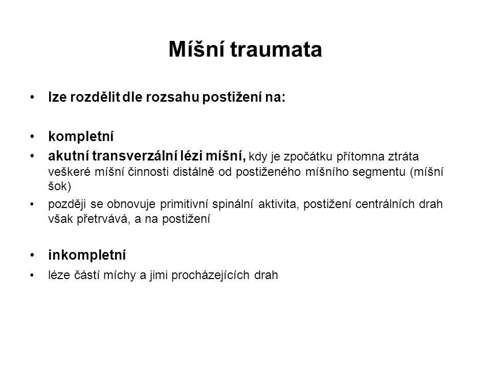 Míšní traumata lze rozdělit dle rozsahu postižení na: kompletní akutní transverzální lézi míšní, kdy je zpočátku přítomna ztráta veškeré míšní činnost