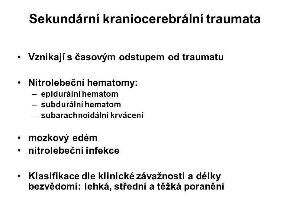 Sekundární kraniocerebrální traumata Vznikají s časovým odstupem od traumatu Nitrolebeční hematomy: –epidurální hematom –subdurální hematom –subarachn