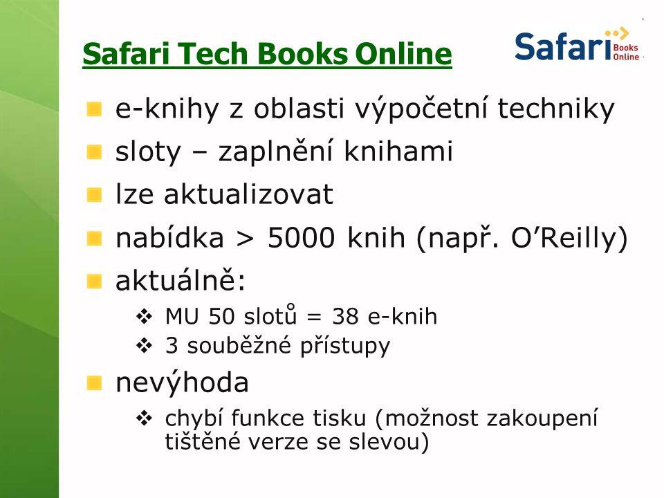 Safari Tech Books Online e-knihy z oblasti výpočetní techniky sloty – zaplnění knihami lze aktualizovat nabídka > 5000 knih (např.