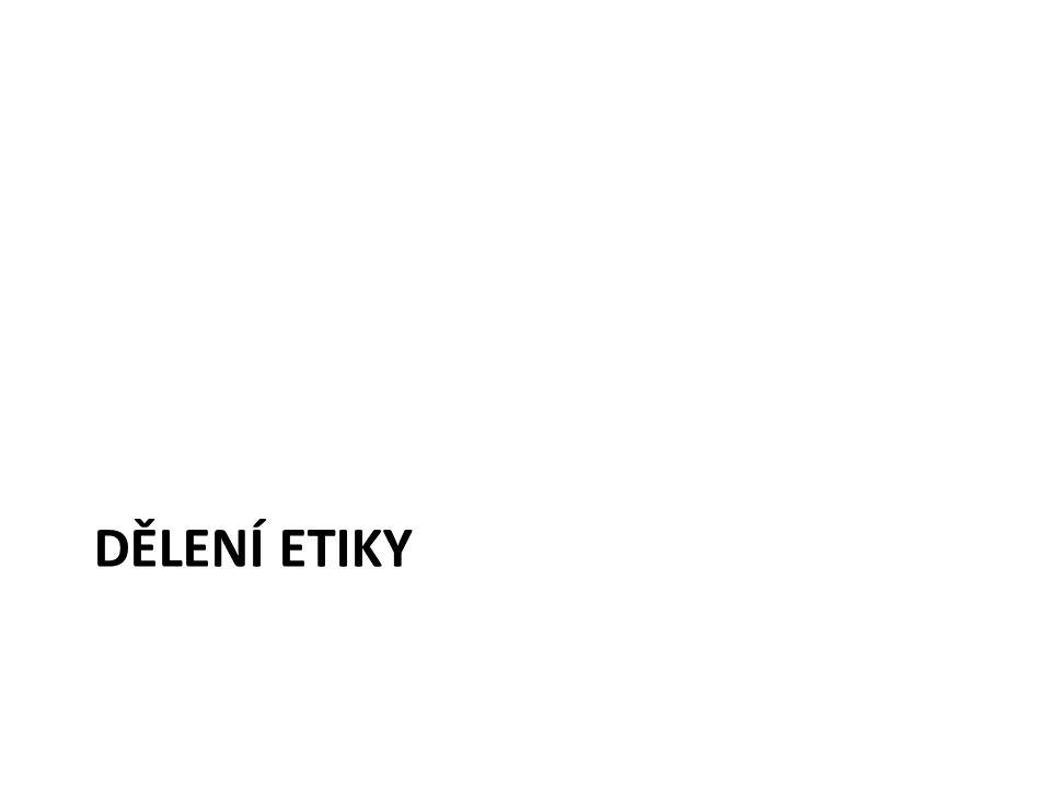 DĚLENÍ ETIKY