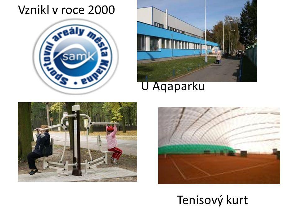 Vznikl v roce 2000 U Aqaparku Tenisový kurt
