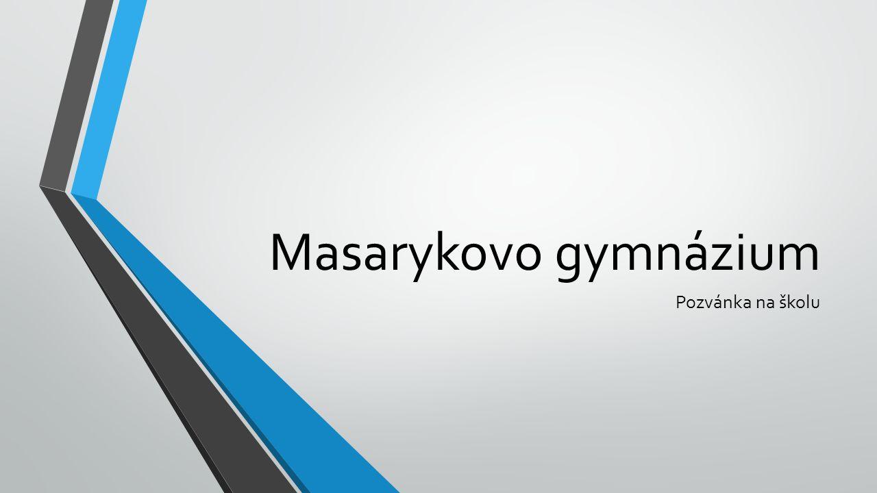 Masarykovo gymnázium Pozvánka na školu