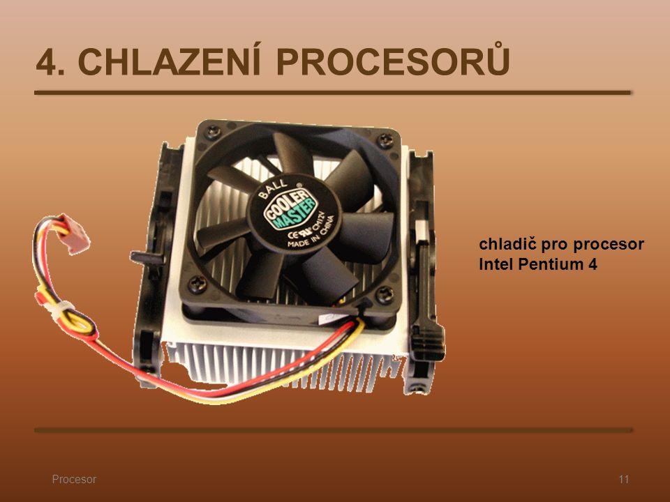 4. CHLAZENÍ PROCESORŮ Procesor11 chladič pro procesor Intel Pentium 4