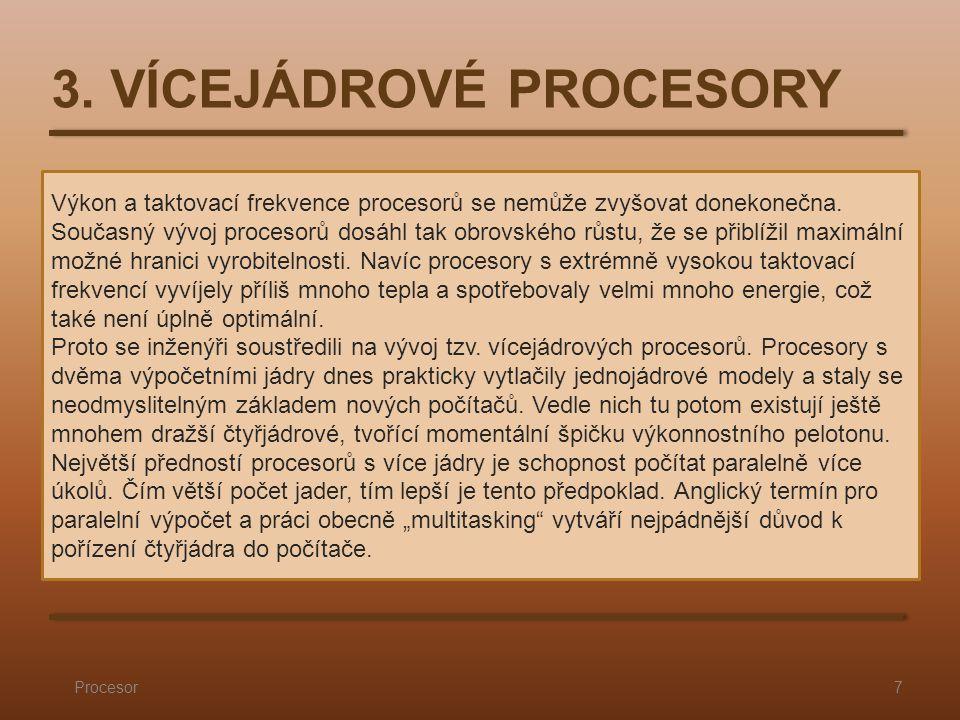 Výkon a taktovací frekvence procesorů se nemůže zvyšovat donekonečna.