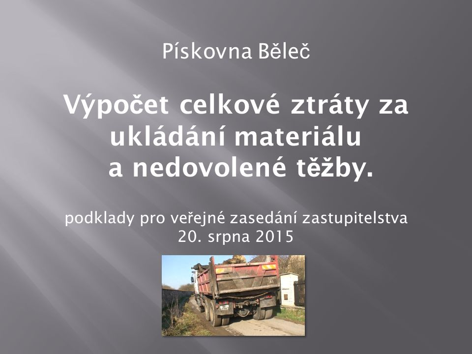 Záv ě r Městysi Liteň vznikla pravděpodobně škoda 10.900.500,- Kč za neoprávněné uložení 43.602m 3 odpadu.