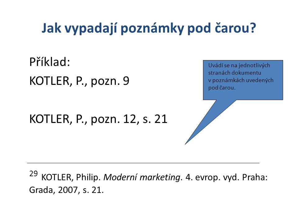 Jak vypadají poznámky pod čarou. Příklad: KOTLER, P., pozn.