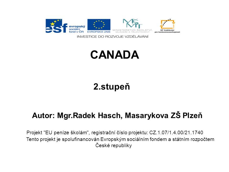 CANADA 2.stupeň Autor: Mgr.Radek Hasch, Masarykova ZŠ Plzeň Projekt
