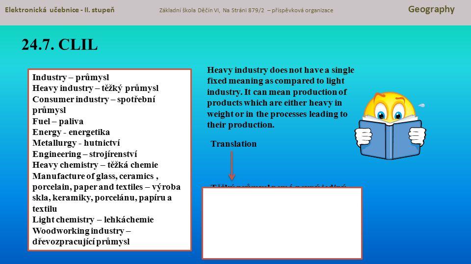 24.7. CLIL Elektronická učebnice - II. stupeň Základní škola Děčín VI, Na Stráni 879/2 – příspěvková organizace Geography Industry – průmysl Heavy ind