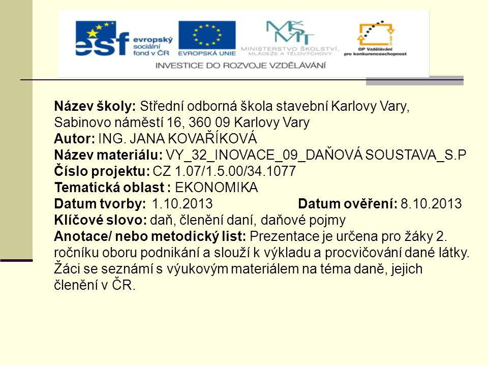 Název školy: Střední odborná škola stavební Karlovy Vary, Sabinovo náměstí 16, 360 09 Karlovy Vary Autor: ING. JANA KOVAŘÍKOVÁ Název materiálu: VY_32_