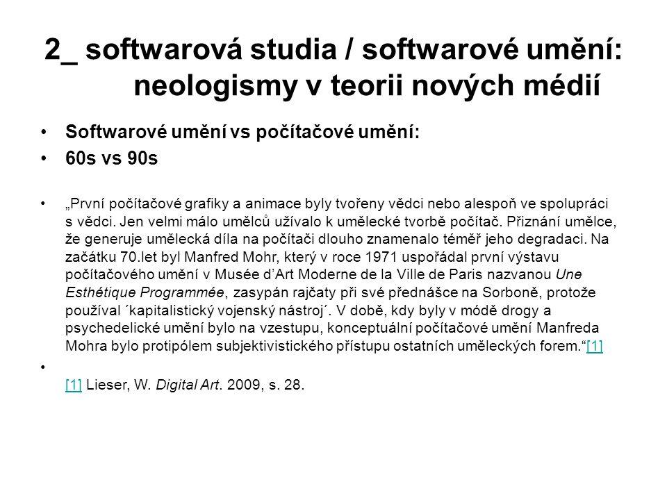 """2_ softwarová studia / softwarové umění: neologismy v teorii nových médií Softwarové umění vs počítačové umění: 60s vs 90s """"První počítačové grafiky a"""