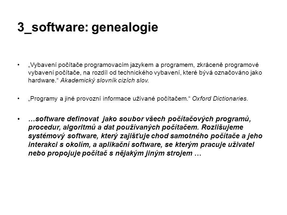 """3_software: genealogie """"Vybavení počítače programovacím jazykem a programem, zkráceně programové vybavení počítače, na rozdíl od technického vybavení,"""