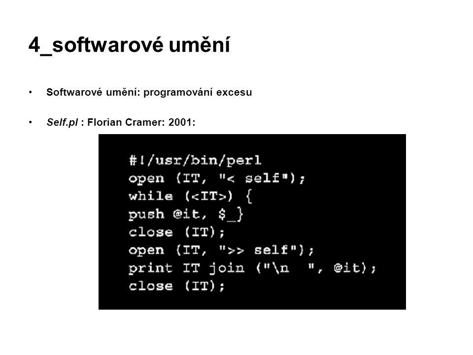 4_softwarové umění Softwarové umění: programování excesu Self.pl : Florian Cramer: 2001: