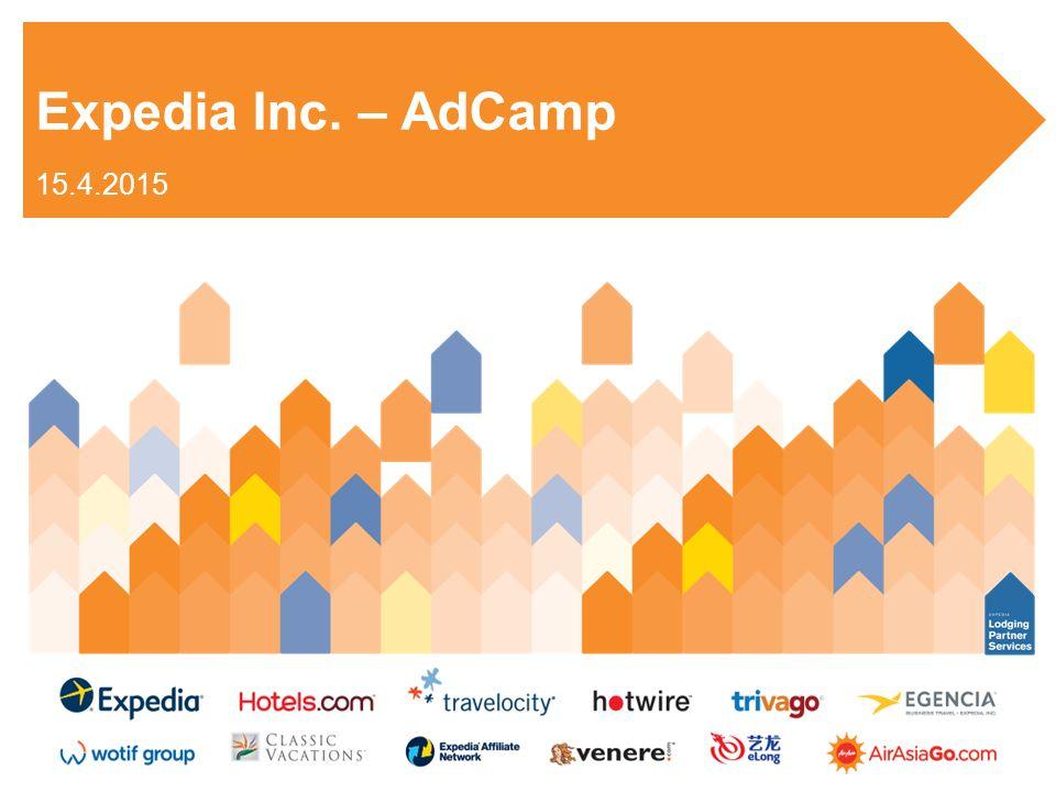 Expedia Inc. – AdCamp 15.4.2015