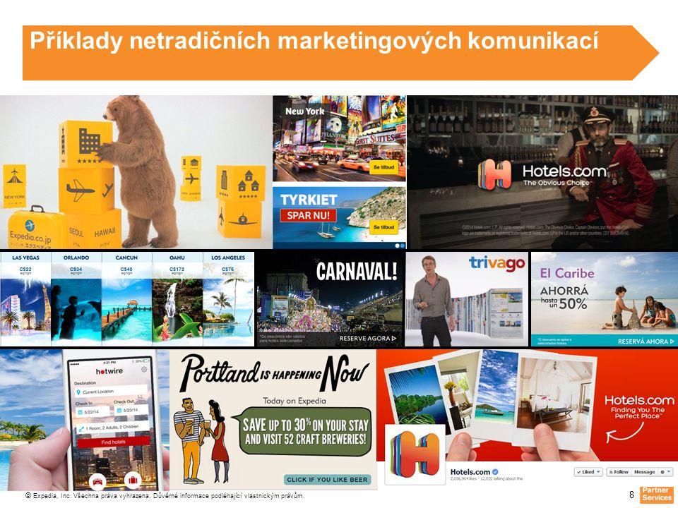 © Expedia, Inc. Všechna práva vyhrazena. Důvěrné informace podléhající vlastnickým právům. 8 Příklady netradičních marketingových komunikací