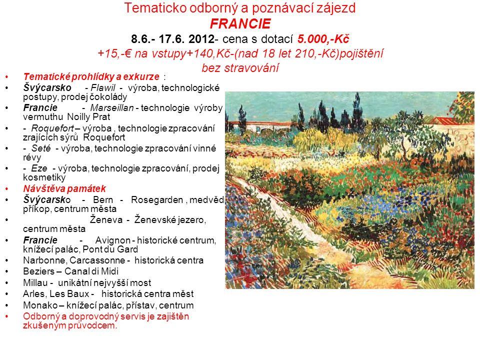 Tematicko odborný a poznávací zájezd FRANCIE 8.6.- 17.6.