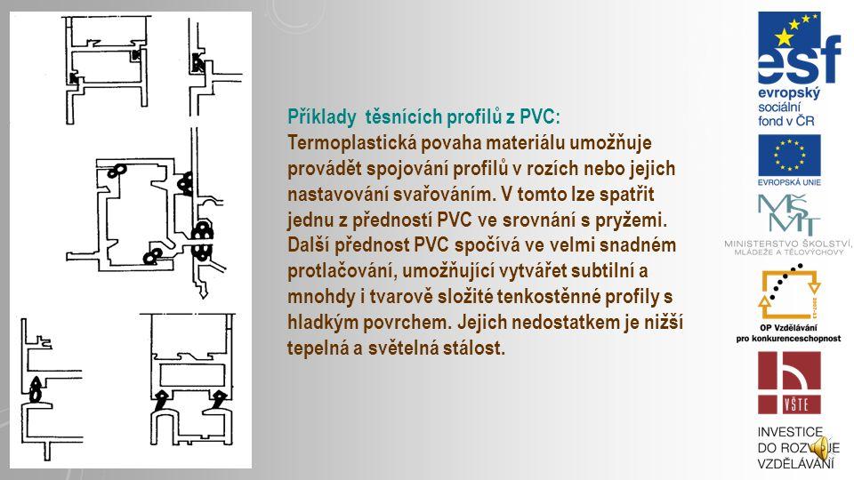 Příklady těsnících profilů z PVC: Termoplastická povaha materiálu umožňuje provádět spojování profilů v rozích nebo jejich nastavování svařováním.