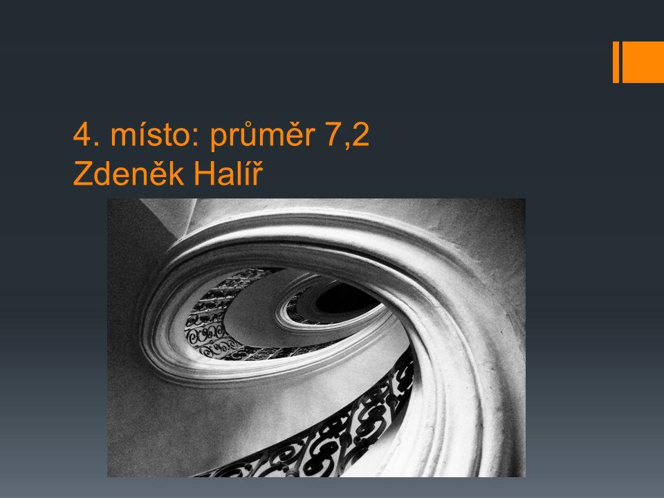 4. místo: průměr 7,2 Zdeněk Halíř