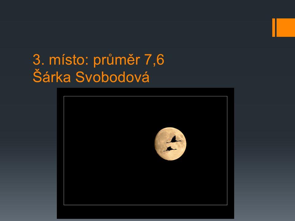 3. místo: průměr 7,6 Šárka Svobodová