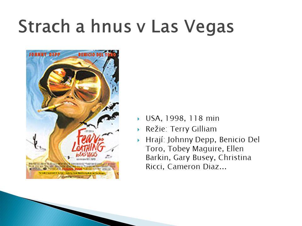 Strach a hnus v Las Vegas  USA, 1998, 118 min  Režie: Terry Gilliam  Hrají: Johnny Depp, Benicio Del Toro, Tobey Maguire, Ellen Barkin, Gary Busey, Christina Ricci, Cameron Diaz...
