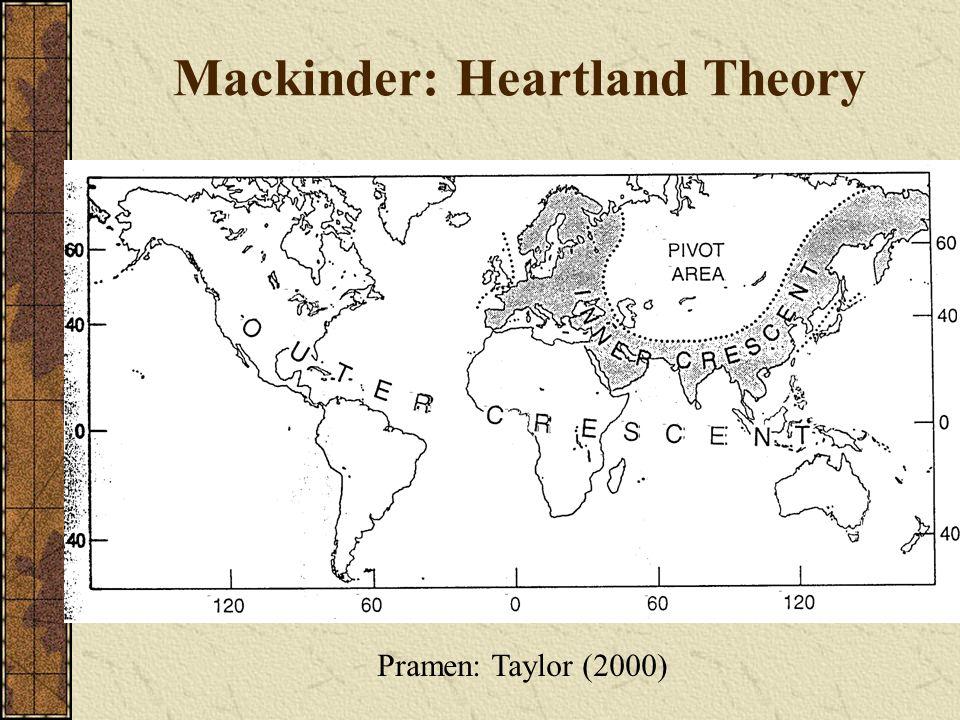 Mackinder: Heartland Theory Pramen: Taylor (2000)