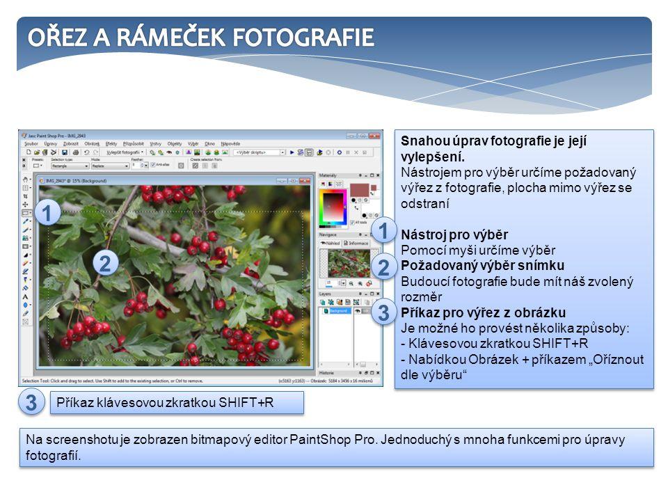 Příkaz klávesovou zkratkou SHIFT+R Snahou úprav fotografie je její vylepšení. Nástrojem pro výběr určíme požadovaný výřez z fotografie, plocha mimo vý