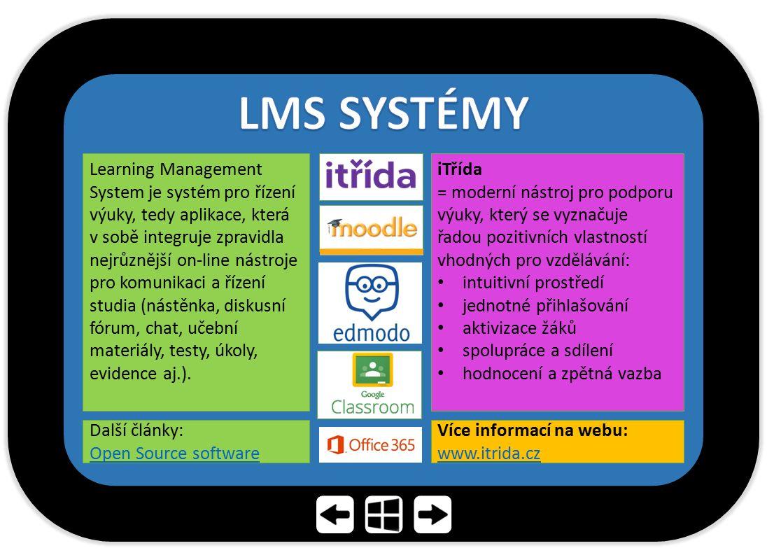 Learning Management System je systém pro řízení výuky, tedy aplikace, která v sobě integruje zpravidla nejrůznější on-line nástroje pro komunikaci a ř