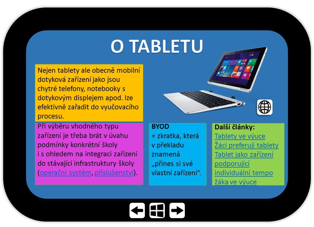 Nejen tablety ale obecně mobilní dotyková zařízení jako jsou chytré telefony, notebooky s dotykovým displejem apod. lze efektivně zařadit do vyučovací