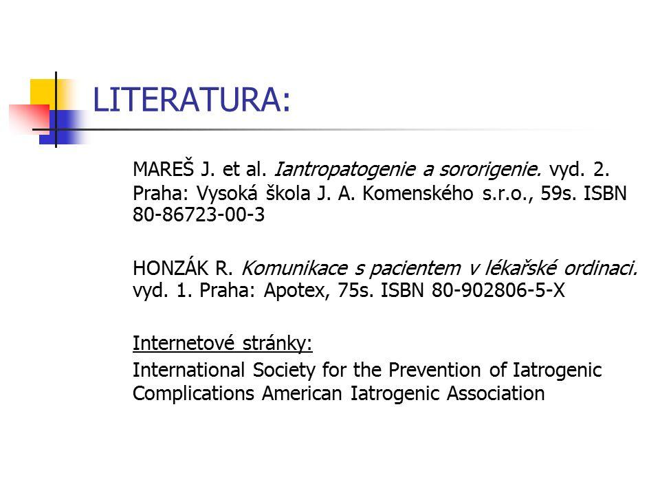 LITERATURA: MAREŠ J.et al. Iantropatogenie a sororigenie.