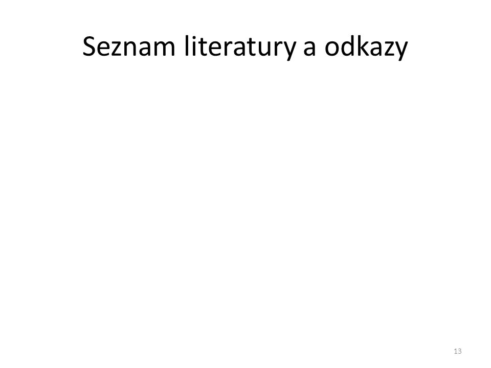Seznam literatury a odkazy 13
