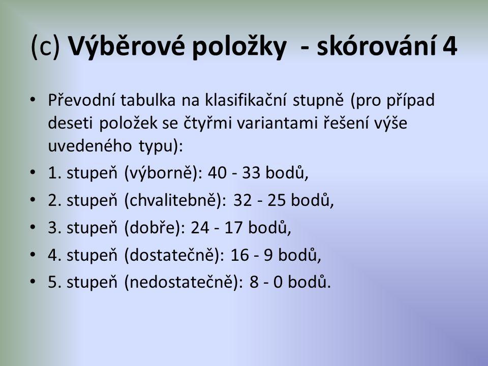 (c) Výběrové položky - skórování 4 Převodní tabulka na klasifikační stupně (pro případ deseti položek se čtyřmi variantami řešení výše uvedeného typu)