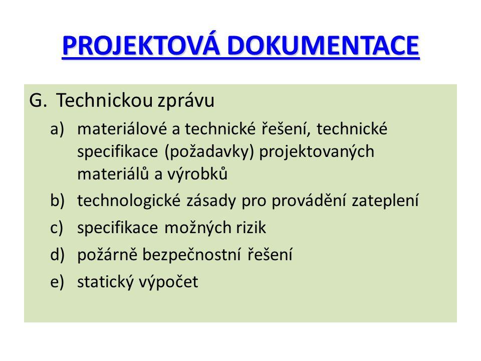 PROJEKTOVÁ DOKUMENTACE G.Technickou zprávu a)materiálové a technické řešení, technické specifikace (požadavky) projektovaných materiálů a výrobků b)te