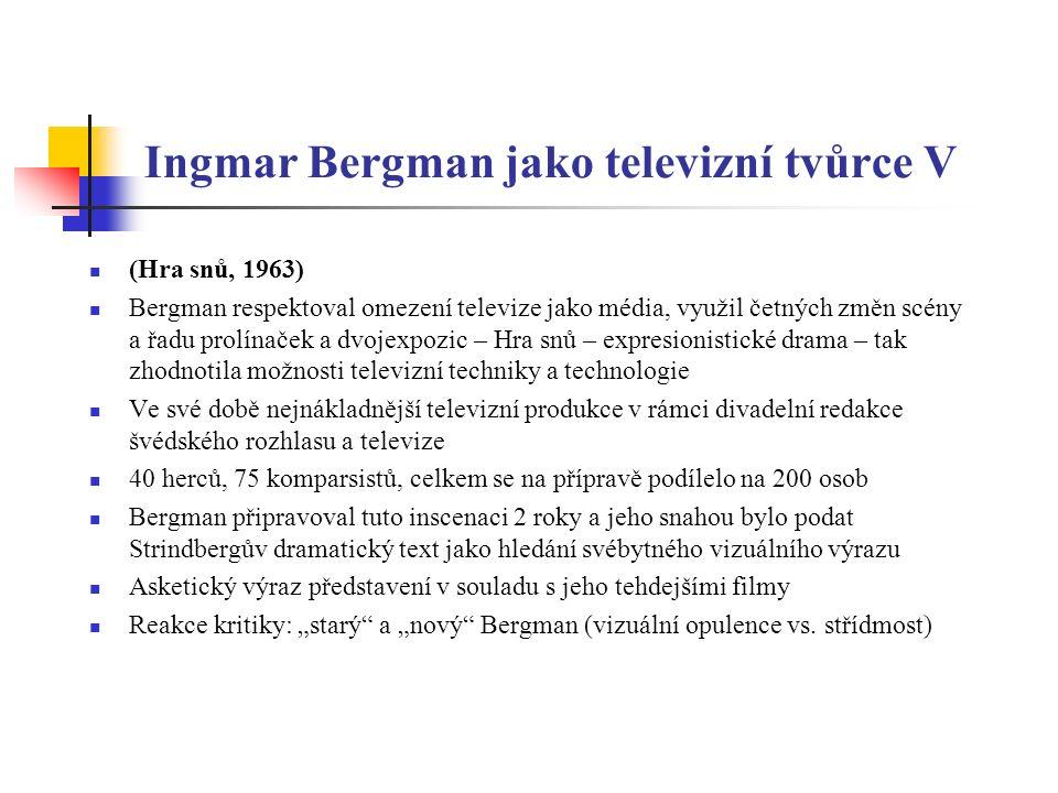 Ingmar Bergman jako televizní tvůrce VI Svůj první televizní scénář (k filmu Reservatet/The Lie, 1970) vytvořil na zakázku pro European Broadcast Union (EBU), která oslovila špičkové autory s tím, aby skrze svou tvorbu pro televizi ukázali kreativní potenciál média evropským divákům.