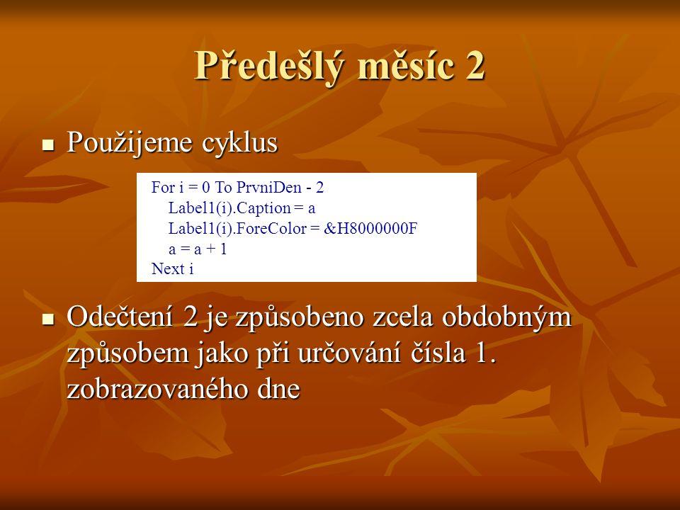 Předešlý měsíc 2 Použijeme cyklus Použijeme cyklus Odečtení 2 je způsobeno zcela obdobným způsobem jako při určování čísla 1.