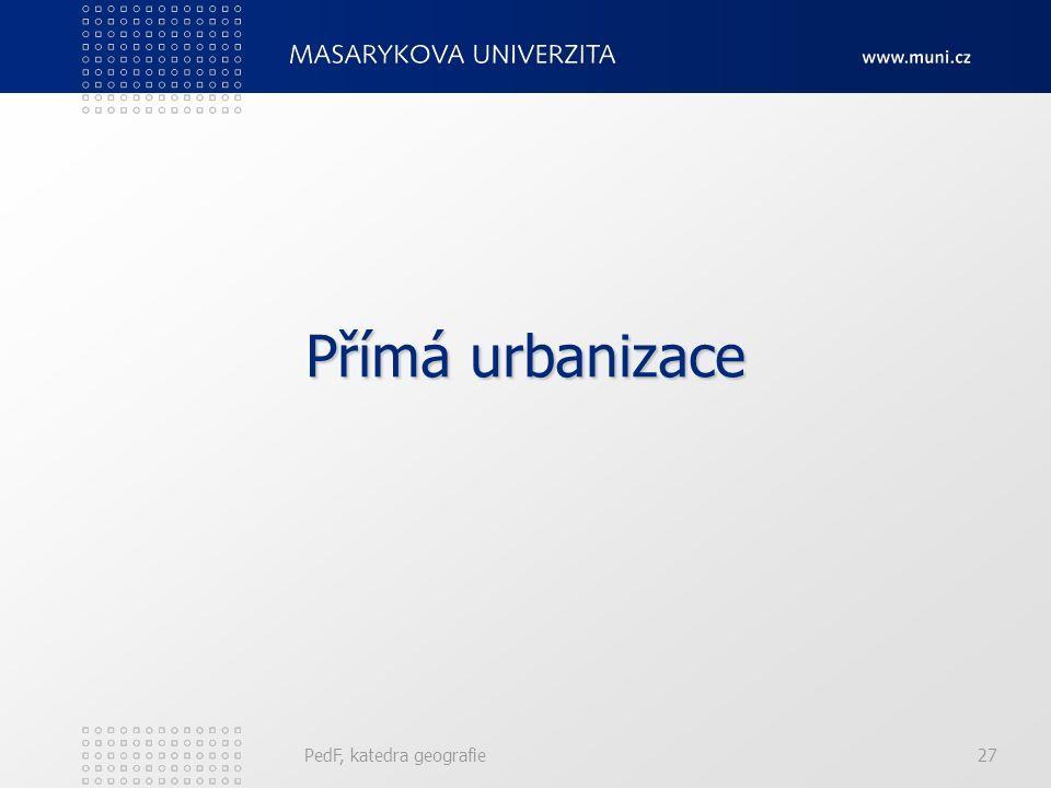 Typy urbanizace Přechod od extenzívní k intenzívní urbanizaci (role jiných forem prostorové mobility a koncentrace aktivit). Přímá x nepřímá urbanizac
